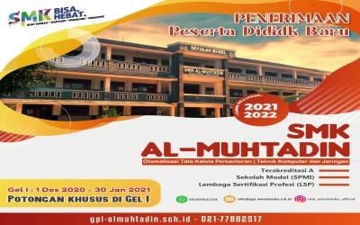 INFORMASI PPDB SMK AL-MUHTADIN TP. 2021-2022 GELOMBANG I
